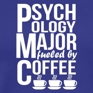 Psychology Major Fueled By Coffee - Men's Premium T-Shirt