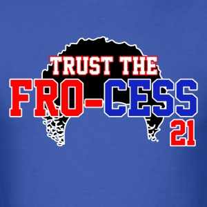 Trust the Fro-cess T-Shirts - Men's T-Shirt