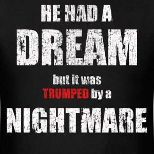 He Had a Dream MLK - Men's T-Shirt