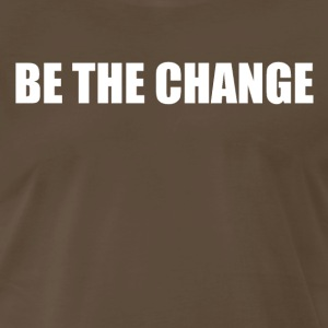 Be the Change (White Text) - Men's Premium T-Shirt