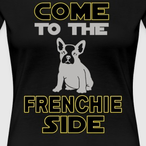 come to the frenchie side shirt - Women's Premium T-Shirt