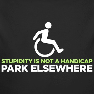 Stupidity is not a handicap. Parke elsewhere! Baby Bodysuits - Long Sleeve Baby Bodysuit
