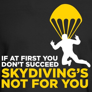 Skydiving is not for the unlucky ones. Long Sleeve Shirts - Men's Long Sleeve T-Shirt