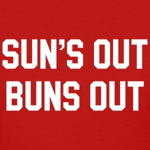 Sun''s out bun out T-Shirts - Women's T-Shirt