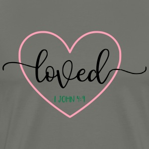 Loved 1 John 4:9 Bible Verse - Men's Premium T-Shirt