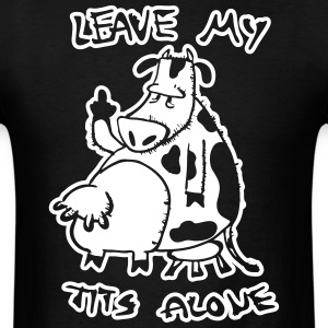 Leave my tits alone - Men's T-Shirt