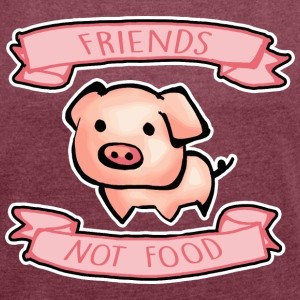 Friends not food - Women's Roll Cuff T-Shirt