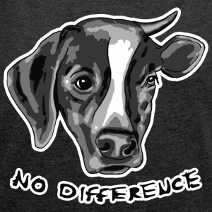 No difference - Women's Roll Cuff T-Shirt