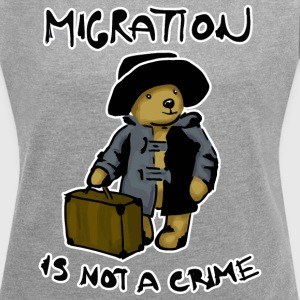 Migration is not a crime T-Shirts - Women's Roll Cuff T-Shirt