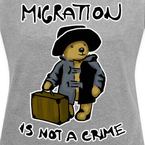 Migration is not a crime T-Shirts - Women´s Rolled Sleeve Boxy T-Shirt
