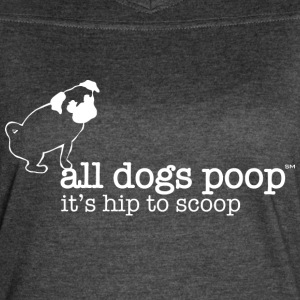 All Dogs Poop It's hip to scoop - Women's Vintage Sport T-Shirt