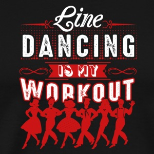 Line Dancing Is My Workout Shirt - Men's Premium T-Shirt