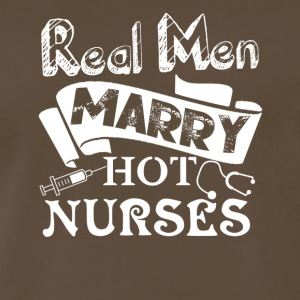 Real Men Marry Hot Nurses Shirt - Men's Premium T-Shirt