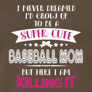 I Grow Up To Be A Super Cute Baseball Mom T Shirt - Men's Premium T-Shirt