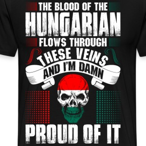 The Blood Of The Hungarian Proud Of It T-Shirts - Men's Premium T-Shirt