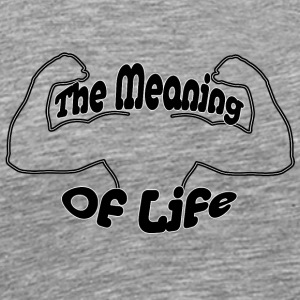 The Meaning Of Live (muscles) - Men's Premium T-Shirt