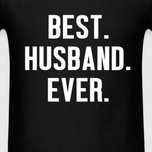Husband - Best Husband Ever  - Men's T-Shirt