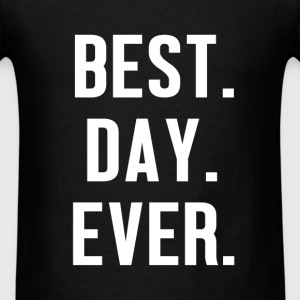 Motivation - Best Day Ever - Men's T-Shirt