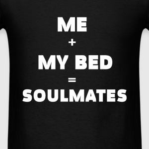 Sleeping - Me + My Bed = Soulmates - Men's T-Shirt
