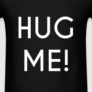 Hug - Hug me! - Men's T-Shirt