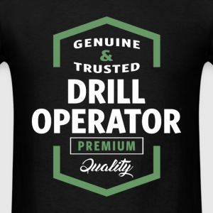 Genuine Drill Operator T-shirt Gift - Men's T-Shirt