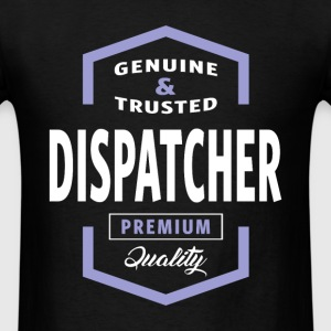 Genuine Dispatcher T-shirt Gift - Men's T-Shirt