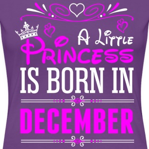 A Little Princess Is Born In December T-Shirts - Women's Premium T-Shirt