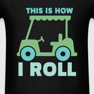 Golf - This is how I roll - Men's T-Shirt