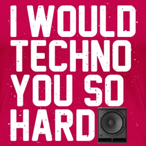 I would techno you - Women's Premium T-Shirt
