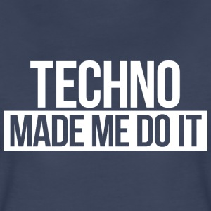Techno made me - Women's Premium T-Shirt