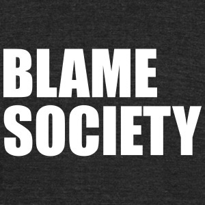 blame society - Unisex Tri-Blend T-Shirt by American Apparel