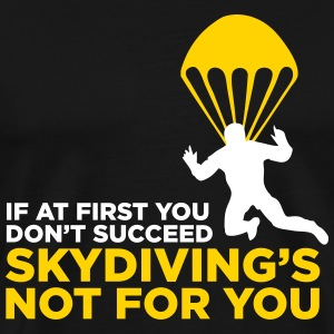 Skydiving is not for the unlucky ones. T-Shirts - Men's Premium T-Shirt