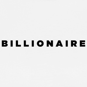 Billionaire - Block Text Design (Black Letters) - Men's Premium T-Shirt
