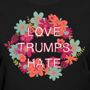 Love Trumps Hate T-Shirts - Women's T-Shirt