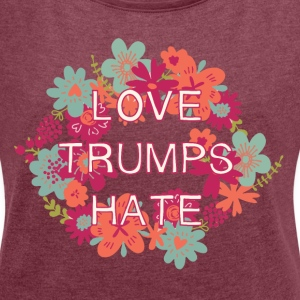Love Trumps Hate T-Shirts - Women´s Rolled Sleeve Boxy T-Shirt