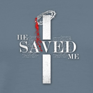 He Saved Me - Men's Premium T-Shirt
