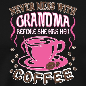 Grandma Has Her Coffee T Shirt - Men's Premium T-Shirt
