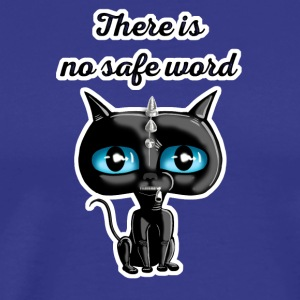 There is no safe word - Gimpy Cat - Men's Premium T-Shirt