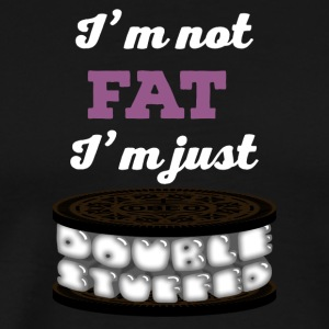 I'm not fat, I'm double stuffed - Men's Premium T-Shirt