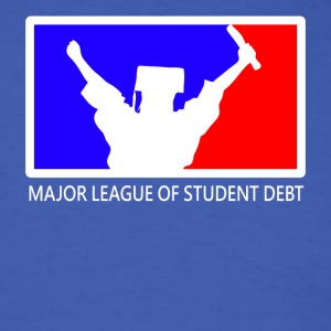Major League of Student Debt - Men's T-Shirt