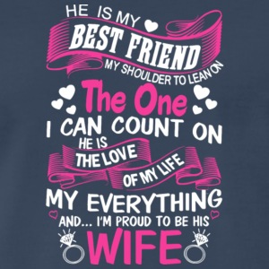 I'm Proud To Be His Wife T Shirt - Men's Premium T-Shirt