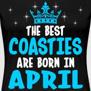 The Best Coasties Are Born In April T-Shirts - Women's Premium T-Shirt