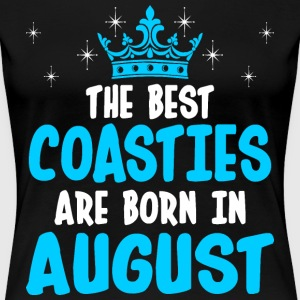 The Best Coasties Are Born In August T-Shirts - Women's Premium T-Shirt