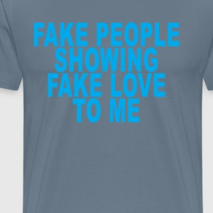 fake_people_showing_fake_love_to_me_ - Men's Premium T-Shirt
