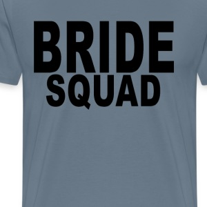 bride_squad_ - Men's Premium T-Shirt