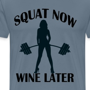 squat_now_wine_later_ - Men's Premium T-Shirt