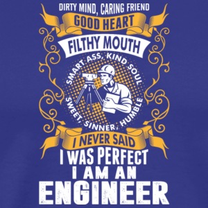 I Was Perfect I Am An Engineer T Shirt - Men's Premium T-Shirt