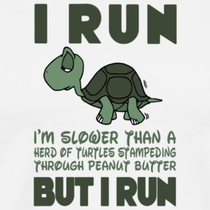 I Run Slower Than A Herd Of Turtles T Shirt - Men's Premium T-Shirt