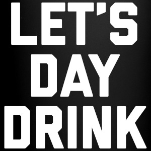 Let's Day Drink Funny Quote  Mugs & Drinkware - Full Color Mug