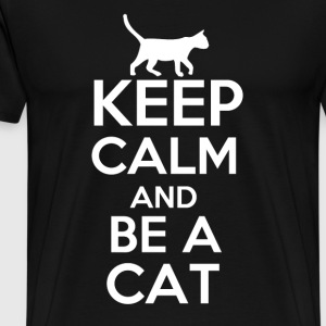 Keep Calm And Be A Cat T-Shirts - Men's Premium T-Shirt